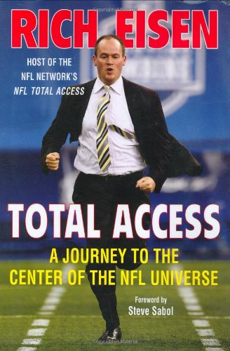 Total Access: A Journey to the Center of the NFL Universe: Eisen, Rich