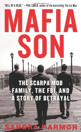 9780312370244: Mafia Son: The Scarpa Mob Family, the FBI, and a Story of Betrayal