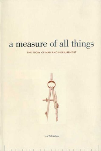 9780312370268: A Measure of All Things: The Story of Man and Measurement
