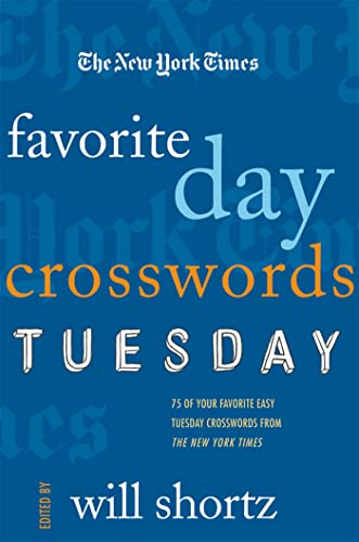 9780312370725: The New York Times Favorite Day Crosswords: Tuesday: 75 of Your Favorite Easy Tuesday Crosswords from The New York Times