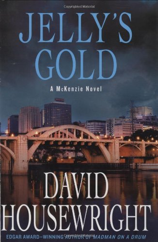 Jelly's Gold: A McKenzie Novel (Twin Cities: Housewright, David