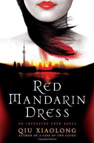 Red Mandarin Dress: An Inspector Chen Novel (Inspector Chen Cao): Xiaolong, Qiu