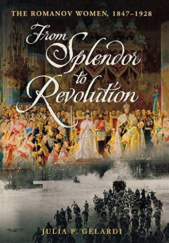 9780312371159: From Splendor to Revolution: The Romanov Women, 1847--1928