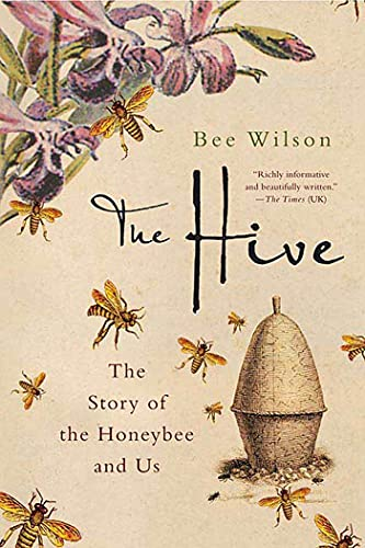 9780312371241: The Hive: The Story of the Honeybee and Us