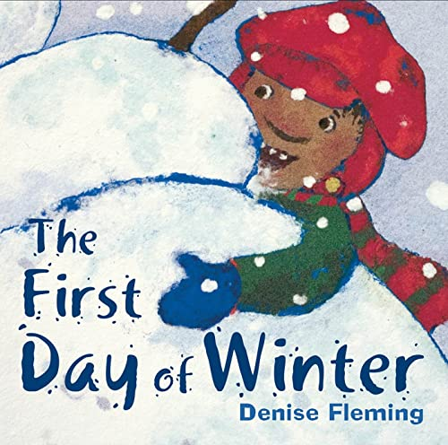 The First Day of Winter: Fleming, Denise