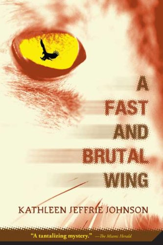 9780312371487: A Fast and Brutal Wing