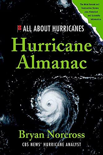 9780312371524: Hurricane Almanac: The Essential Guide to Storms Past, Present, and Future