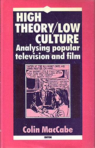 9780312372293: High Theory/Low Culture: Analyzing Popular Television and Film
