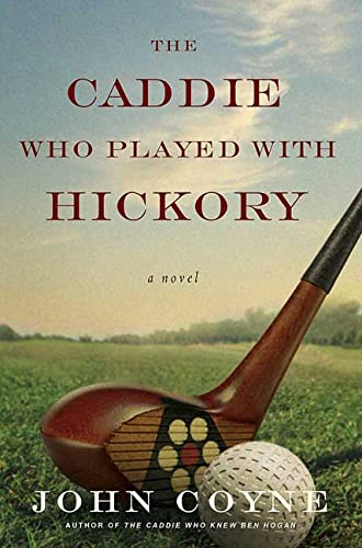9780312372446: The Caddie Who Played with Hickory