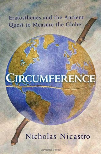9780312372477: Circumference: Eratosthenes and the Ancient Quest to Measure the Globe