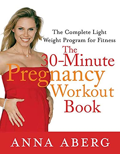 9780312372828: The 30-Minute Pregnancy Workout Book: The Complete Light Weight Program for Fitness