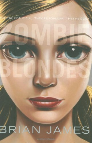 Zombie Blondes (0312372981) by Brian James