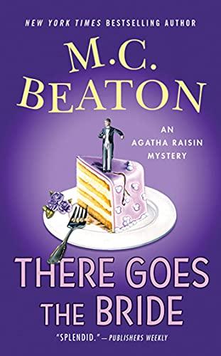 9780312373221: There Goes the Bride: An Agatha Raisin Mystery (Agatha Raisin Mysteries)