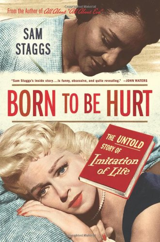 9780312373368: Born to Be Hurt: The Untold Story of Imitation of Life