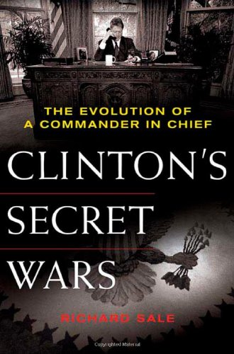 9780312373665: Clinton's Secret Wars: The Evolution of a Commander in Chief