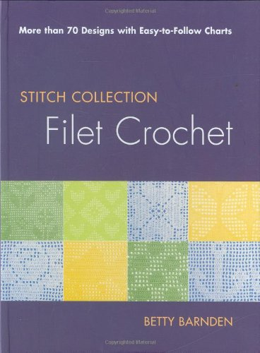 9780312373740: Filet Crochet: More than 70 Designs with Easy-to-Follow Charts (Stitch Collection)