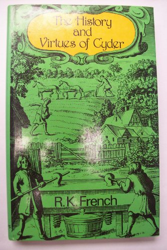 The History and Virtues of Cyder: French, Roger K.
