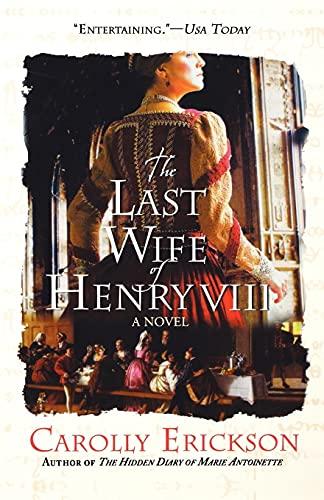 9780312374617: The Last Wife of Henry VIII: A Novel