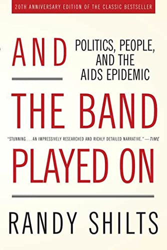 9780312374631: And the Band Played On: Politics, People, and the AIDS Epidemic, 20th-Anniversary Edition