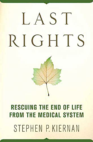 9780312374648: Last Rights: Rescuing the End of Life from the Medical System