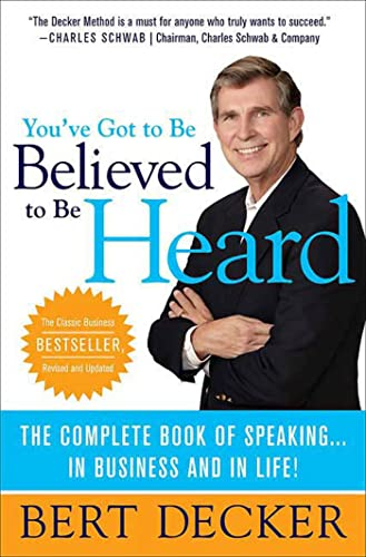 9780312374693: You've Got to Be Believed to Be Heard: The Complete Book of Speaking . . . in Business and in Life!