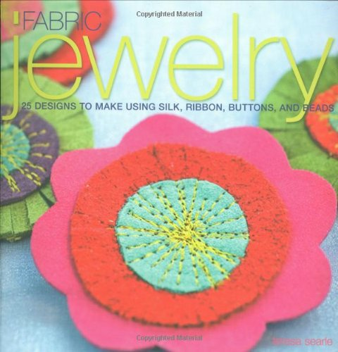 9780312374730: Fabric Jewelry: 25 Designs to Make Using Silk, Ribbon, Buttons, and Beads