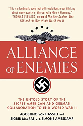 9780312374822: Alliance of Enemies: The Untold Story of the Secret American and German Collaboration to End World War II