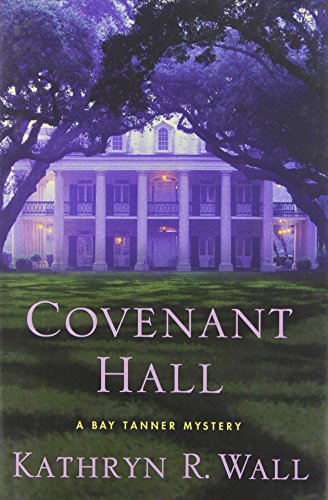 [signed] Covenant Hall: A Bay Tanner Mystery (Bay Tanner Mysteries)