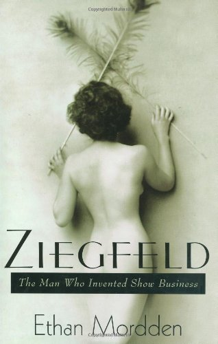 9780312375430: Ziegfeld: The Man Who Invented Show Business