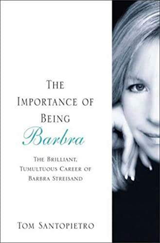 9780312375614: The Importance of Being Barbra: The Brilliant, Tumultuous Career of Barbra Streisand
