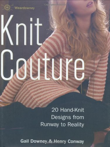 9780312375805: Knit Couture: 20 Hand-Knit Designs from Runway to Reality