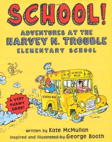 9780312375928: School!: Adventures at the Harvey N. Trouble Elementary School