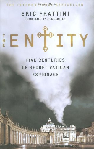 9780312375942: The Entity: Five Centuries of Secret Vatican Espionage