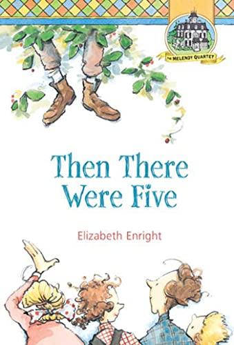 9780312376000: Then There Were Five (Melendy Quartet)
