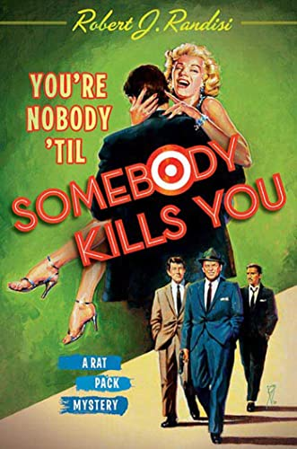 9780312376437: You're Nobody 'Til Somebody Kills You: A Rat Pack Mystery (Rat Pack Mysteries)