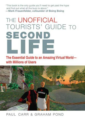 9780312376482: The Unofficial Tourists' Guide to Second Life