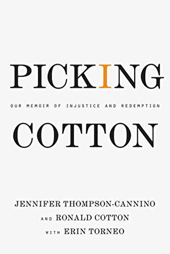 Picking Cotton: Our Memoir of Injustice and Redemption: Thompson-Cannino, Jennifer; Cotton, Ronald;...