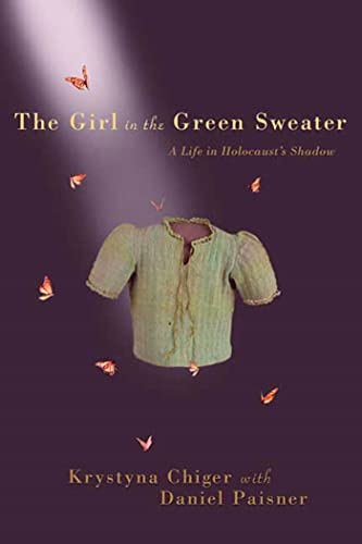 9780312376574: The Girl in the Green Sweater: A Life in Holocaust's Shadow