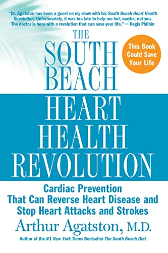 9780312376659: The South Beach Heart Health Revolution: Cardiac Prevention That Can Reverse Heart Disease and Stop Heart Attacks and Strokes (The South Beach Diet)