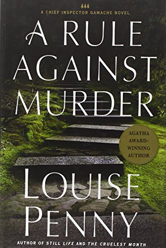 9780312377021: A Rule Against Murder: A Chief Inspector Gamache Novel