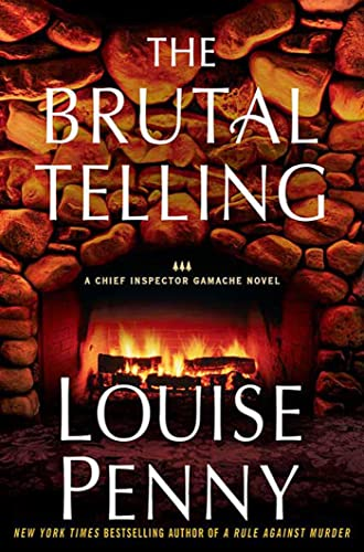 The Brutal Telling: A Chief Inspector Gamache Novel: Penny, Louise