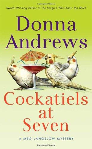 Cockatiels at Seven (Meg Langslow Mysteries): Andrews, Donna