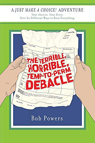 9780312377359: The Terrible, Horrible, Temp-to-Perm Debacle: Book Two in the Just Make a Choice! Series