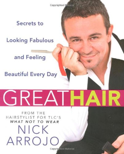 9780312377434: Great Hair: Secrets to Looking Fabulous and Feeling Beautiful Every Day