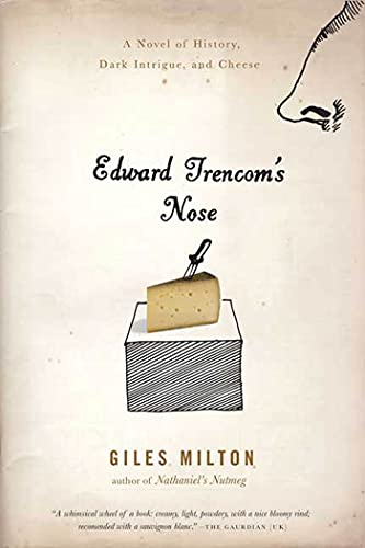 9780312377595: Edward Trencom's Nose: A Novel of History, Dark Intrigue, and Cheese