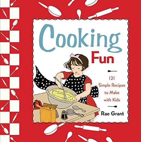 9780312377793: Cooking Fun: 121 Simple Recipes to Make with Kids