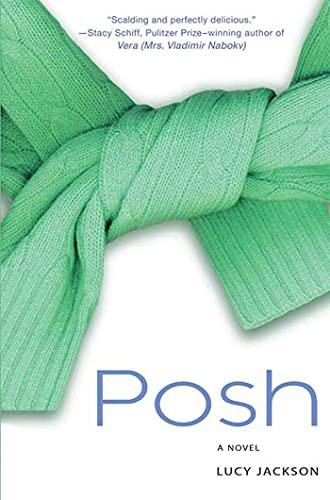9780312377984: POSH: A Novel