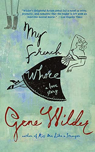 9780312377991: My French Whore: A Love Story