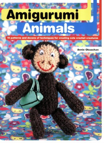 9780312378202: Amigurumi Animals: 15 Patterns and Dozens of Techniques for Creating Cute Crochet Creatures
