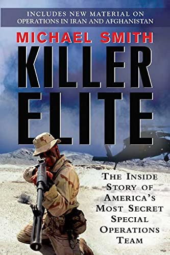 Killer Elite: The Inside Story of America's Most Secret Special Operations Team: Michael Smith